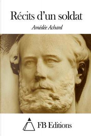 Recits D'un Soldat by Amedee Achard