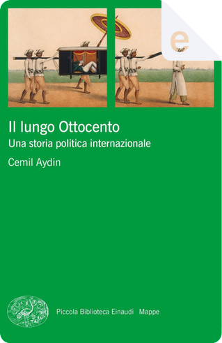 Il lungo Ottocento by Cemil Aydin