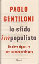 La sfida impopulista by Paolo Gentiloni