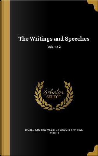 WRITINGS & SPEECHES V02 by Daniel 1782-1852 Webster