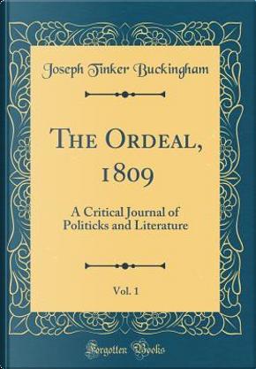 The Ordeal, 1809, Vol. 1 by Joseph Tinker Buckingham
