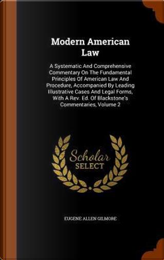 Modern American Law by Eugene Allen Gilmore