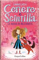 Cenere e Scintilla by Lindsey Kelk
