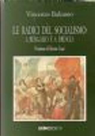 La radici del socialismo a Bergamo e a Brescia by Vincenzo Balzamo