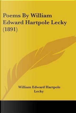Poems By William Edward Hartpole Lecky by William Edward Hartpole Lecky