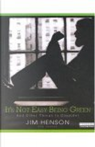 It's Not Easy Being Green by Friends, Jim Henson, The Muppets