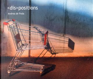 <dis>positions by Andrea de Poda