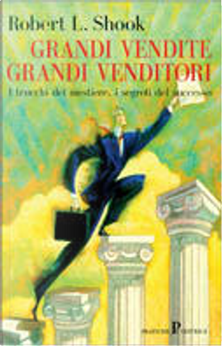 Grandi vendite grandi venditori by Robert L. Shook