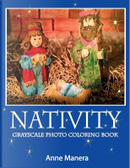 Nativity Grayscale Photo Coloring Book by Anne Manera
