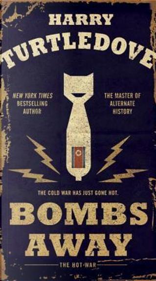 Bombs Away by Harry Turtledove
