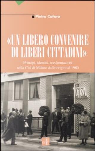 «Un libero convenire di liberi cittadini» by Pietro Cafaro