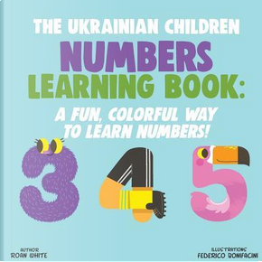 The Ukrainian Children Numbers Learning Book by Roan White
