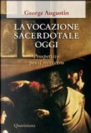 La vocazione sacerdotale oggi by George Augustin