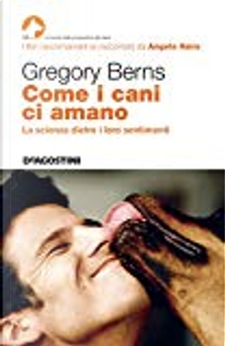 Come i cani ci amano by Gregory Berns