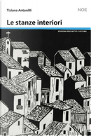 Le stanze interiori by Tiziana Antonilli