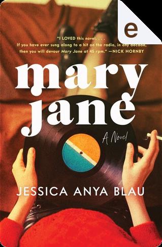 Mary Jane by Jessica Anya Blau