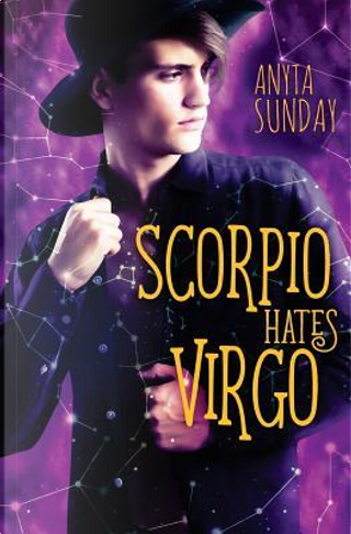 Scorpio Hates Virgo by Anyta Sunday