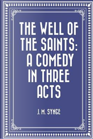 The Well of the Saints by John Millington Synge