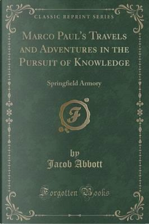 Marco Paul's Travels and Adventures in the Pursuit of Knowledge by Jacob Abbott