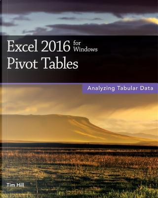 Excel 2016 for Windows Pivot Tables by Tim Hill