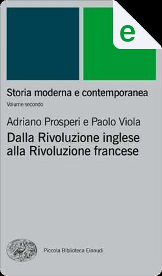 Storia moderna e contemporanea. II. Dalla rivoluzione inglese alla Rivoluzione francese by Adriano Prosperi, Paolo Viola
