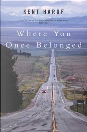 Where You Once Belonged by Kent Haruf