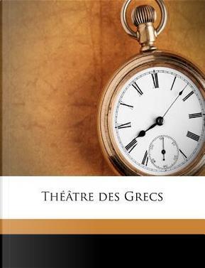 Theatre Des Grecs by Pierre Brumoy