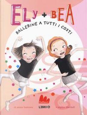 Ballerine a tutti i costi. Ely + Bea by ANNIE BARROWS