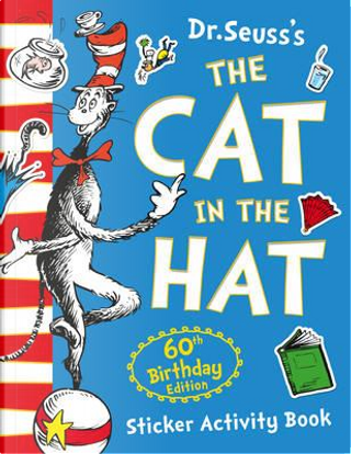 The cat in the hat. 60th birthday sticker activity book by Dr. Seuss