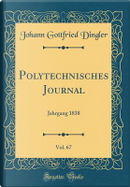 Polytechnisches Journal, Vol. 67 by Johann Gottfried Dingler