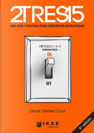 2TRES15 by Oscar Gómez Cruz