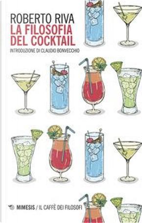 La filosofia del cocktail by Roberto Riva