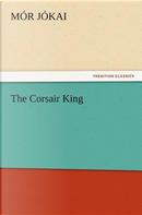 The Corsair King by Mór Jókai