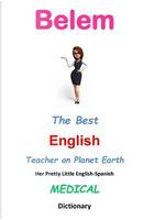 Belem, the Best English Teacher on Planet Earth by J. L. Leyva