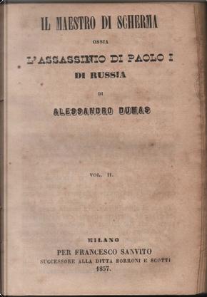 Il maestro di scherma, ossia L'assassinio di Paolo I di Russia - Vol. 2 by Alexandre Dumas