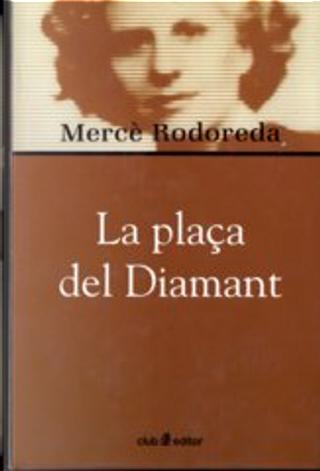 La plaça del diamant by Merce Rodoreda