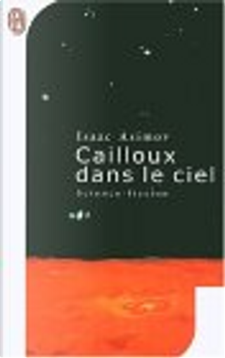 Cailloux dans le ciel by Isaac Asimov