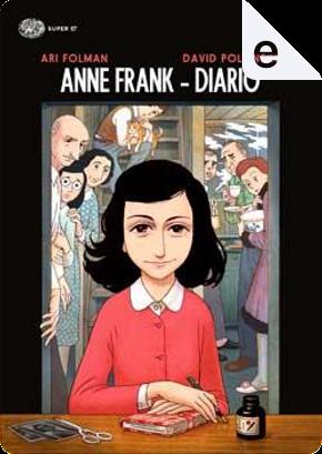 Anne Frank by Anne Frank, Ari Folman