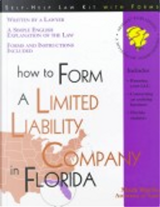 How to Form a Limited Liability Company in Florida by Mark Warda