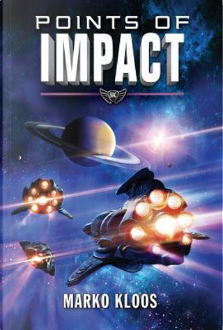 Points of Impact by Marko Kloos