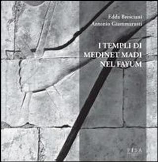 I templi di Medinet Madi nel Fayum. Ediz. illustrata by Edda Bresciani