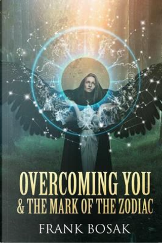 Overcoming You & The Mark of The Zodiac by Frank Bosak