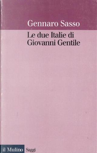 Le due Italie di Giovanni Gentile by Gennaro Sasso