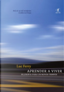 Aprender a viver by Luc Ferry