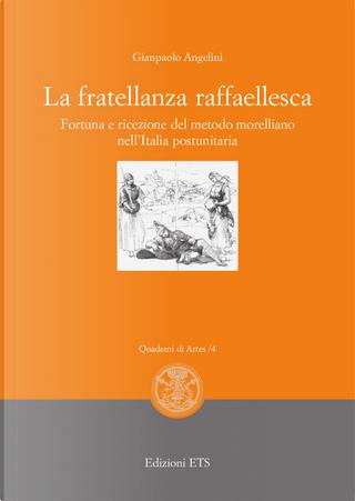 La fratellanza raffaellesca by Gianpaolo Angelini
