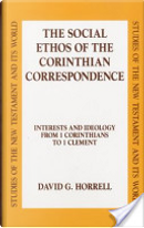 The social ethos of the Corinthians correspondence by David G. Horrell