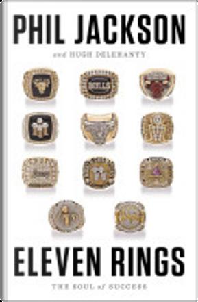Eleven Rings by Hugh Delehanty, Phil Jackson