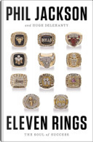 Eleven Rings by Hugh Delehanty, Phil Jackson