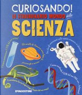 Curiosando! Lo straordinario mondo della scienza. Ediz. a colori by Dan Green