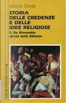 Storia delle credenze e delle idee religiose by Mircea Eliade
